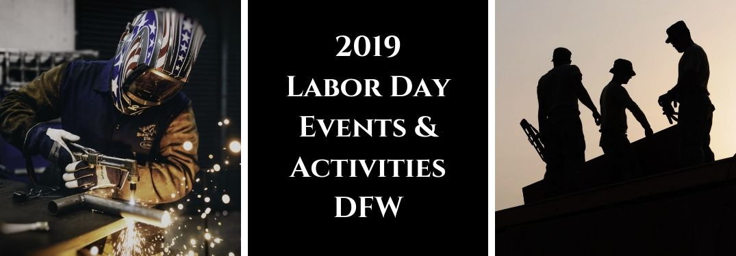 Things To Do For Labor Day Weekend 2019 in the DFW Area