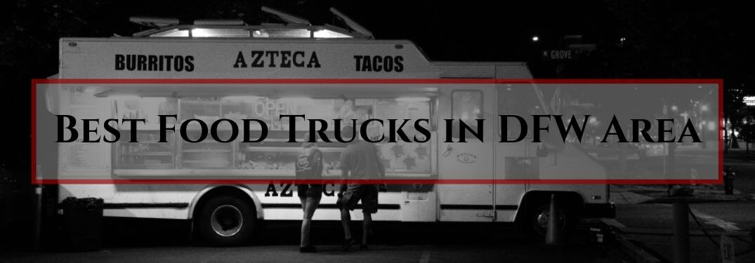 Where To Find Local Food Trucks in the DFW Area to Visit on Your Lunch Break