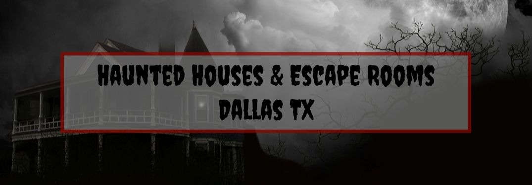 Creepy House at Night with Gray and Red Text Box and Black Haunted Houses and Escape Rooms Dallas TX Text