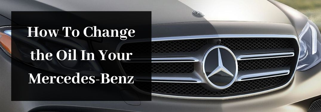 Mercedes-Benz Grille with Black Text Box and White How To Change the Oil In Your Mercedes-Benz Text