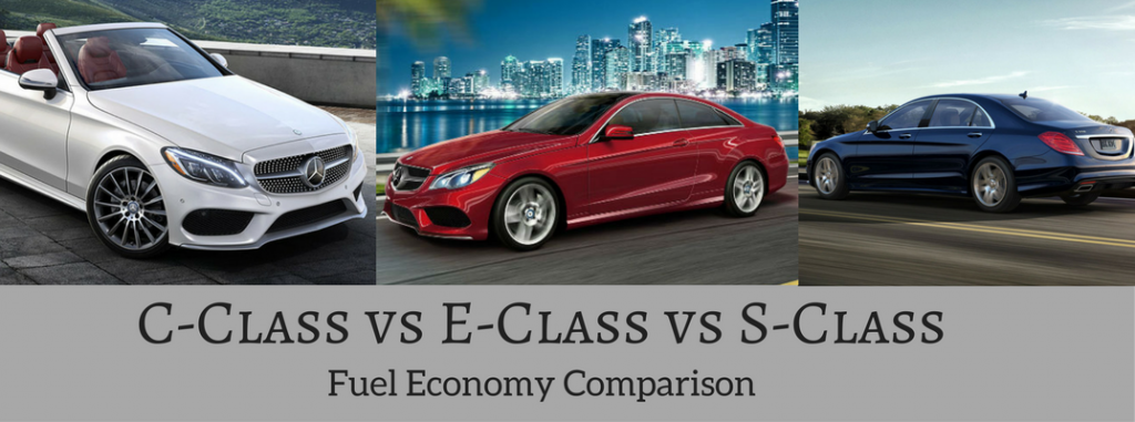 2017 mercedes benz c class vs e class vs s class mpg. Black Bedroom Furniture Sets. Home Design Ideas