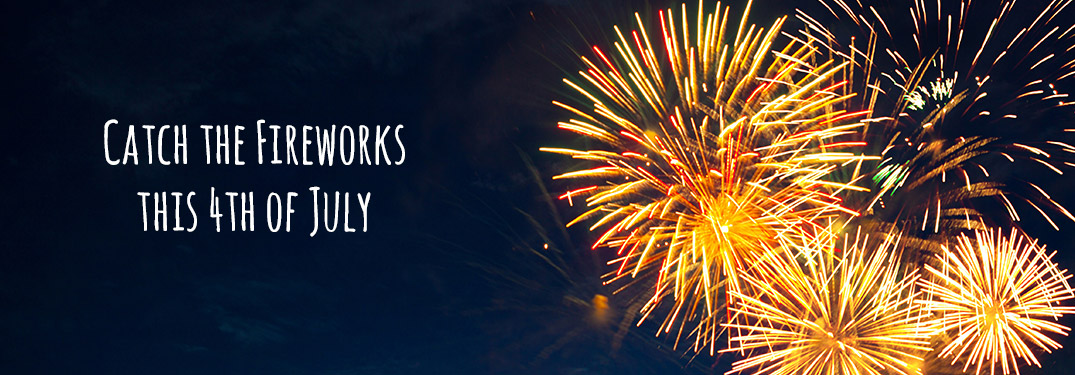 """""""Catch the fireworks this 4th of July"""" text over image of fireworks"""