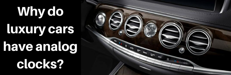 Why Do Luxury Cars Have Analog Clocks
