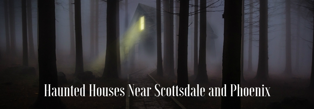 haunted houses near scottsdale and phoenix az in 2018