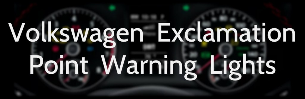learn   volkswagen exclamation point warning lights