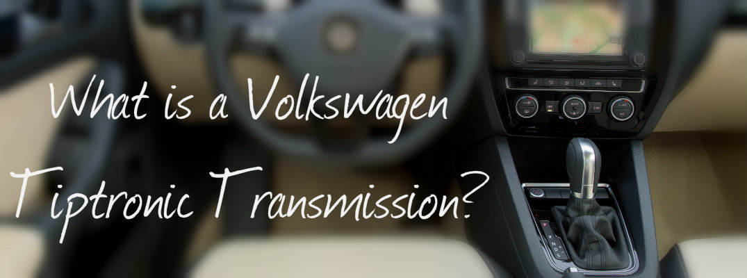 Learn About the Volkswagen Automatic Transmission with Tiptronic
