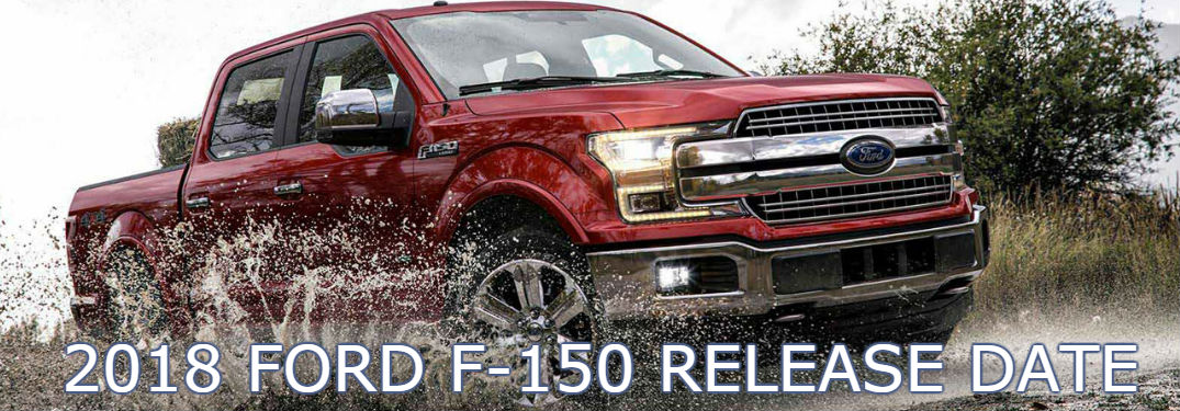 2018 Ford F-150 release dates