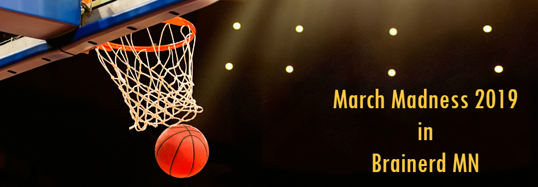 Where are the best places to watch 2019 March Madness games in the Brainerd MN area?