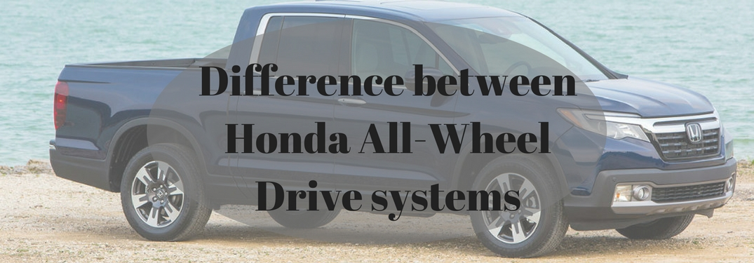 Difference Between Honda All Wheel Drive Systems