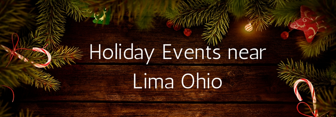Holiday Events near Lima Ohio