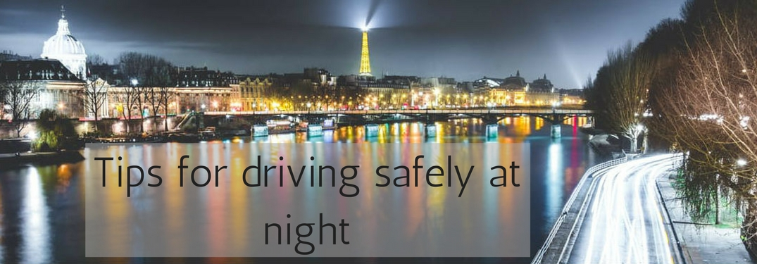Drive safely at night following these tips!