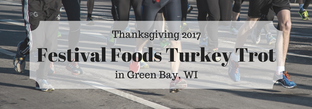 Green Bay Hosting its Annual Festival Foods Turkey Trot