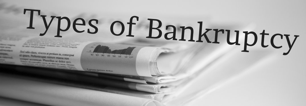 What Are the Types of Bankruptcy?