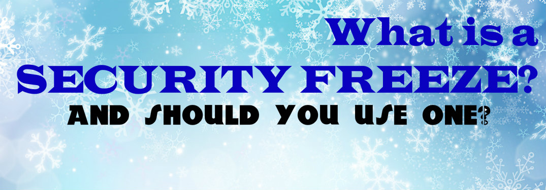 What is a Security Freeze?