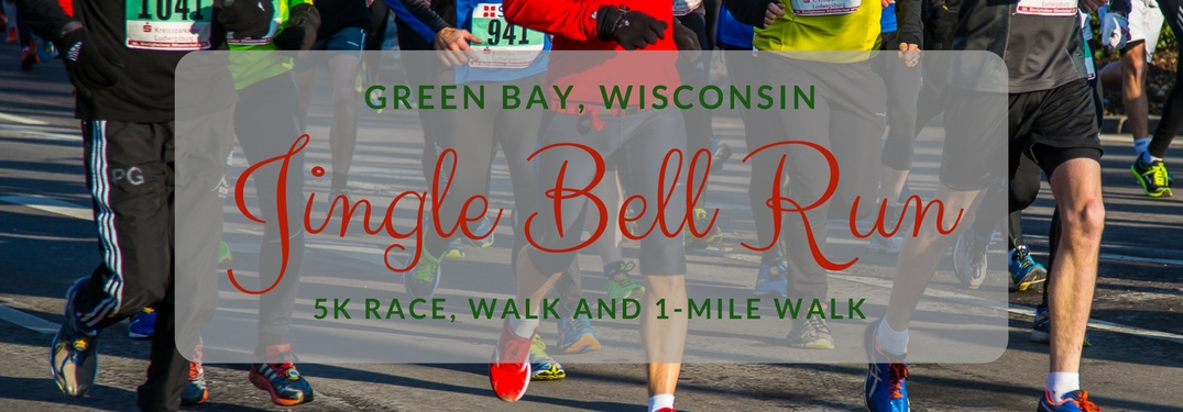 "image that reads ""Green Bay Wisconsin Jingle Bell Run 5k race, walk and 1-mile walk"" over image of legs running"