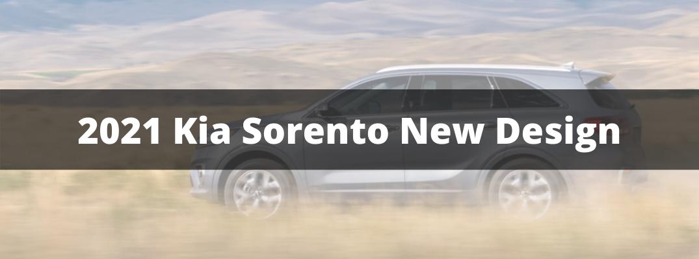 """2020 Kia Sorento with """"2021 Kia Sorento New Design"""" white overlay text"""