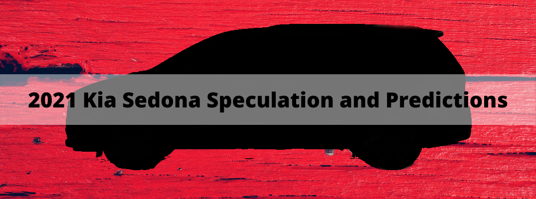 "2021 Kia Sedona silhouette over red background with ""2021 Kia Sedona Speculation and Predictions"" black text"