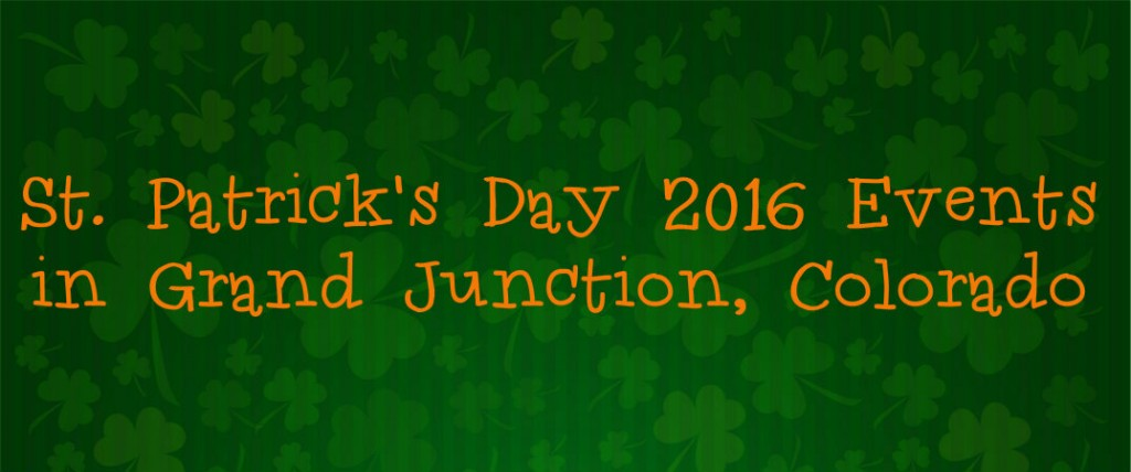 Used Cars Grand Junction Co >> St. Patrick's Day 2016 Events in Grand Junction, CO