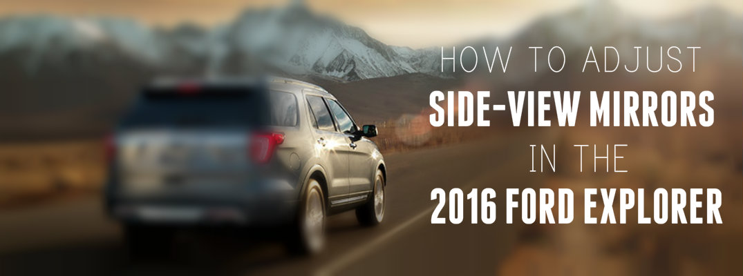 how to adjust outside mirrors in 2016 Ford Explorer