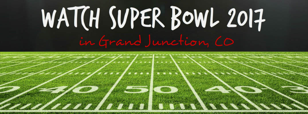 Super Bowl 2017 in Grand Junction CO