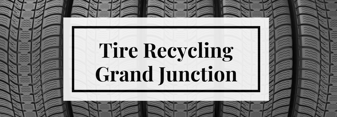 Where can I recycle my tires in Grand Junction CO?