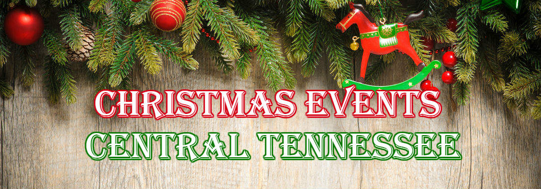 Christmas In Tennessee.2017 Christmas Events In Central Tennessee