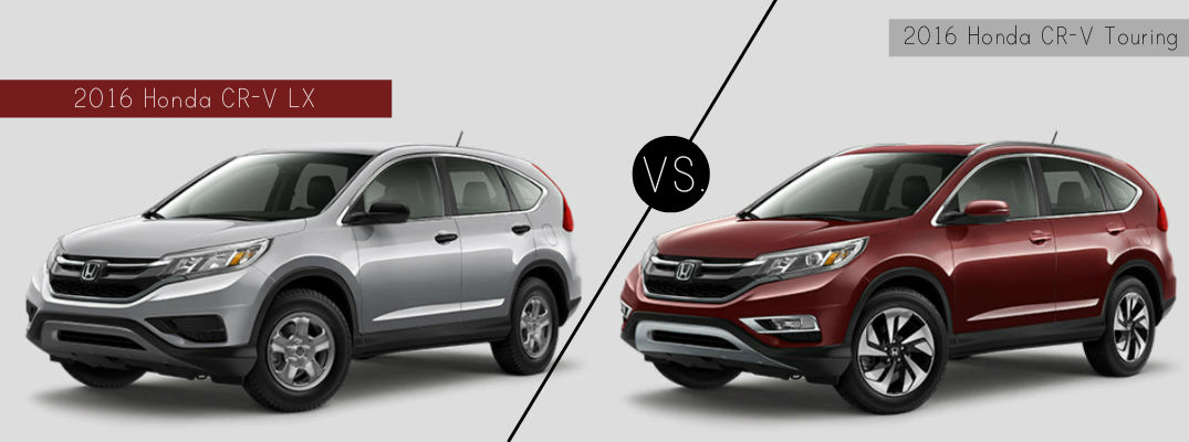 2016 honda cr v lx vs touring for Honda 2016 models