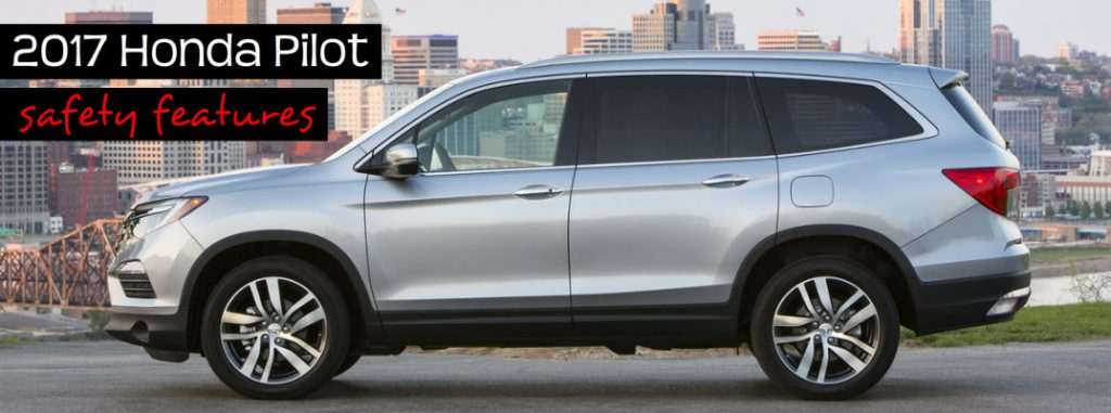 Safety features on the 2017 honda pilot for 2017 honda pilot features