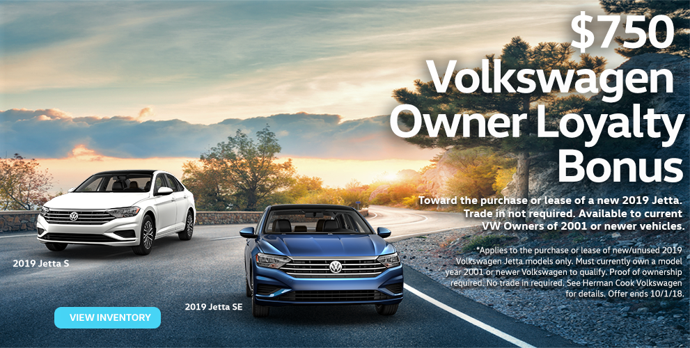 $750 Loyalty Bonus Toward The Purchase or Lease of a New 2019 Jetta