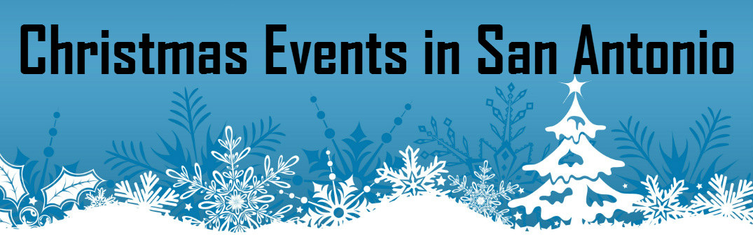 2015 christmas and holiday events san antonio tx - When Is Christmas In 2015