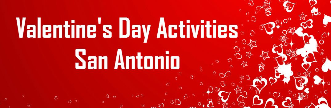 Romantic Activities for 2016 Valentine's Day in San Antonio TX