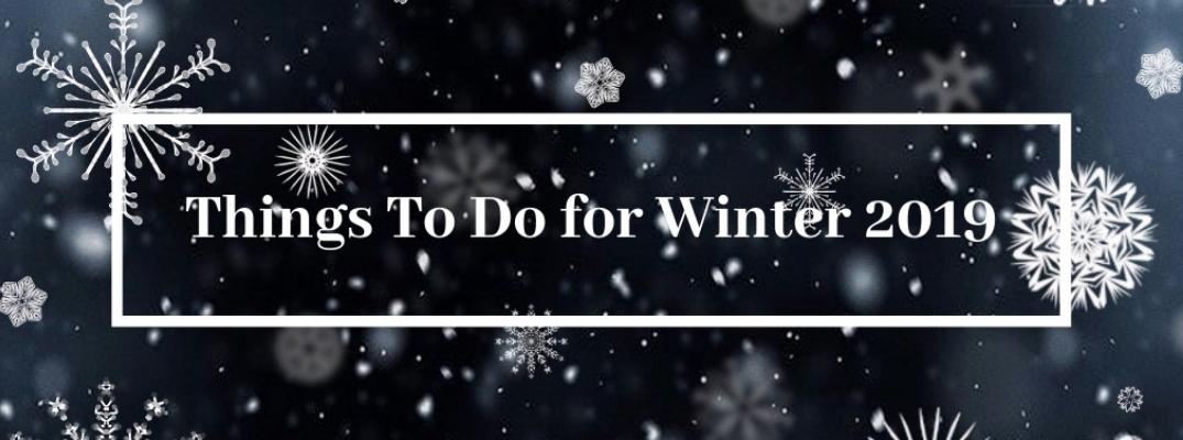 Black Background with White Snowflakes, White Rectangle Border and White Things To Do for Winter 2019 Text