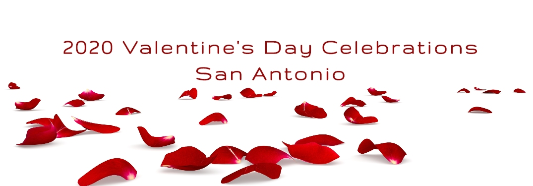 2020 Valentine's Day Celebrations in San Antonio!