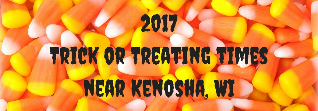 trick or treating times near Kenosha Wi text overlay on candy corn background