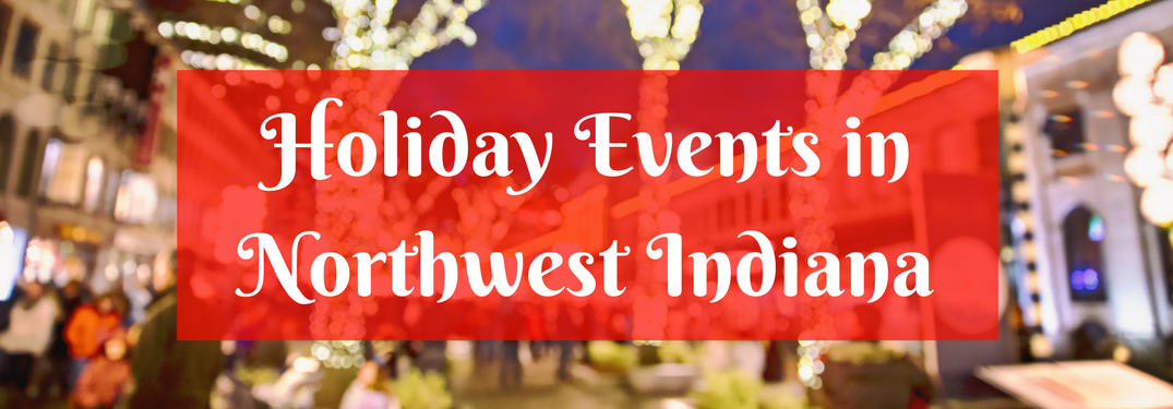 """town lit up with christmas lights with banner """"holiday events in northwest indiana"""""""
