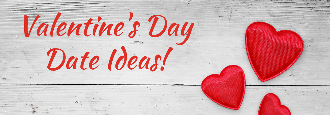 """""""valentine's day date ideas"""" text over white-stained wood background with hearts next to it"""