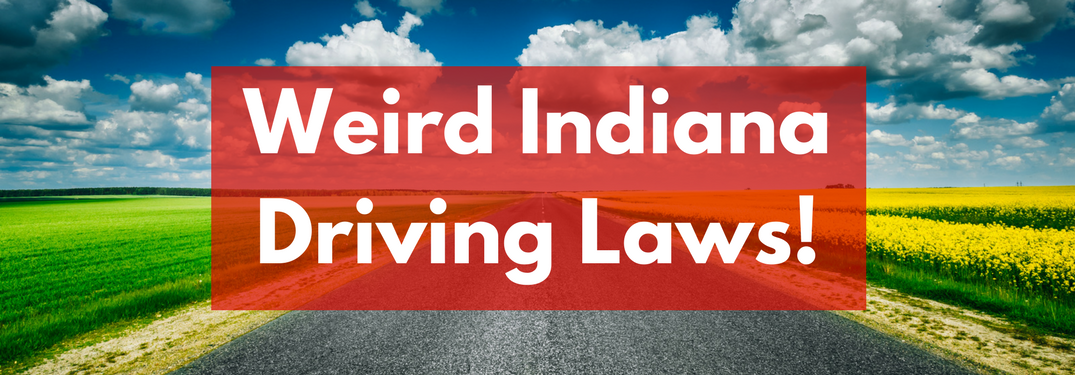 """white and red text """"weird indiana driving laws!"""" over picture of farm roads"""