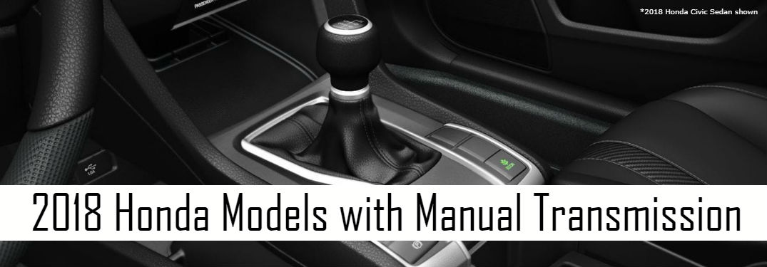 Which 2018 Honda models offer manual transmission?