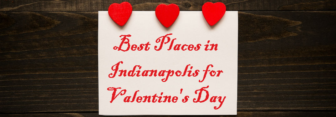 Best Places to Go for Valentine's Day in Indianapolis