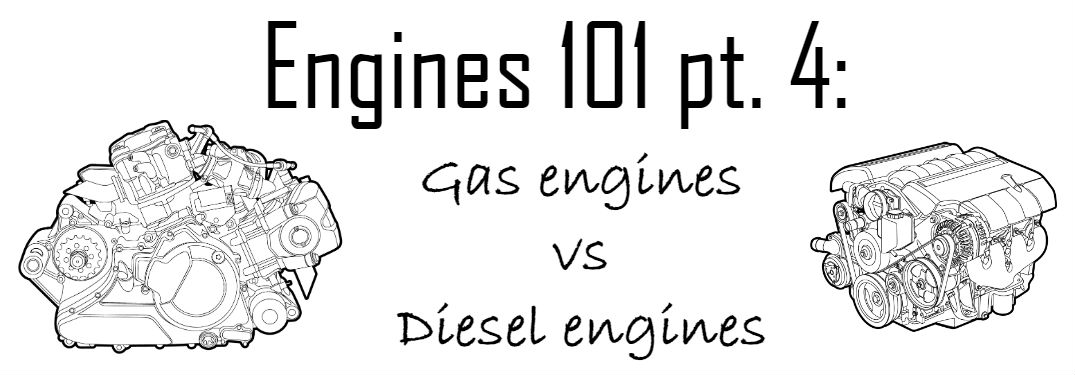 Engines 101 part 4: Differences between gas engines and diesel engines