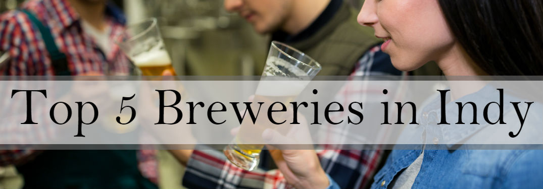Top 5 Breweries in Indianapolis, IN with image of people tasting beer