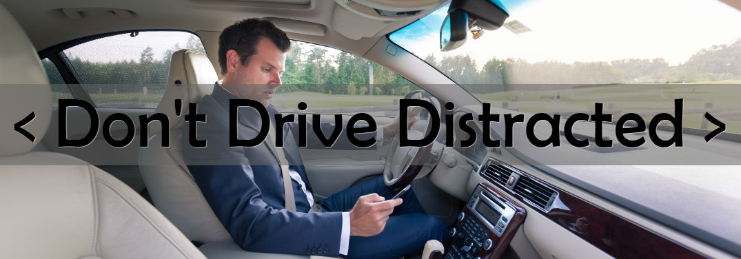 "image of man texting and driving with text saying ""Don't Drive Distracted"" for Distracted Driving Awareness Month"