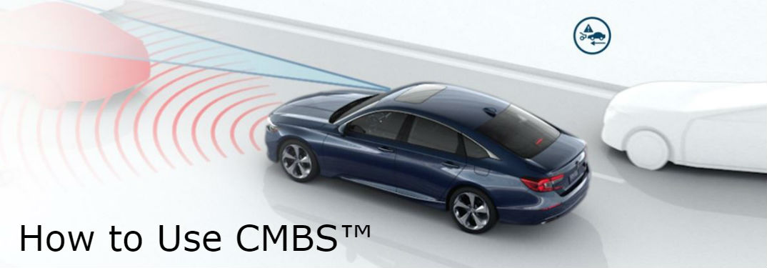 "How to use the Collision Mitigation Braking System: image of a Honda car using the Collision Mitigation Braking System™ with text saying ""How to Use CMBS™"""