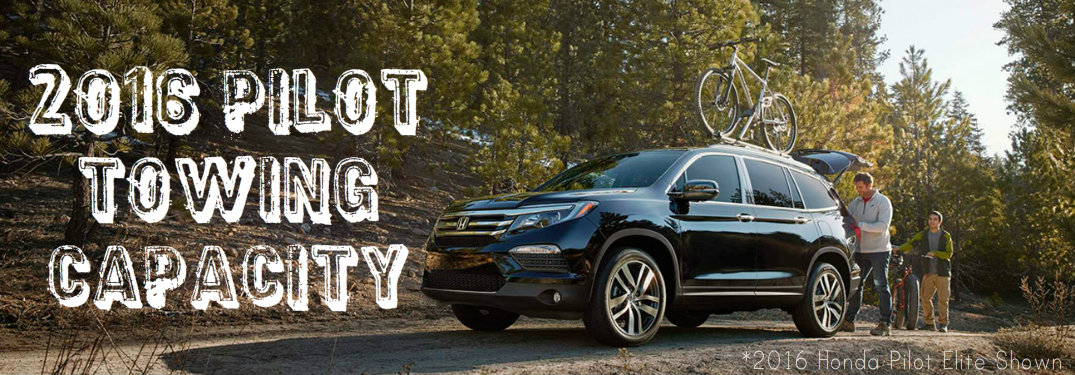Honda Pilot Towing Capacity >> What Is The Towing Capacity Of The 2016 Honda Pilot