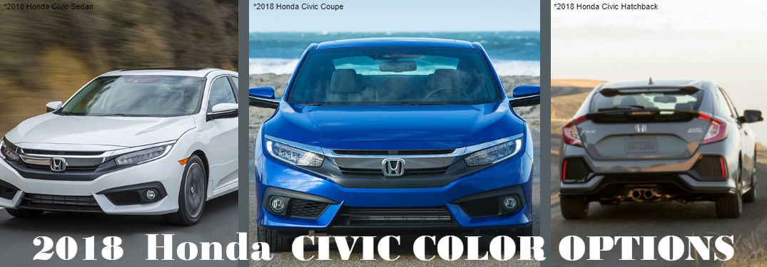 2018 Honda Civic Sedan, 2018 Honda Civic Coupe and 2018 Honda Civic Hatchback with text saying 2018 Honda Civic color options