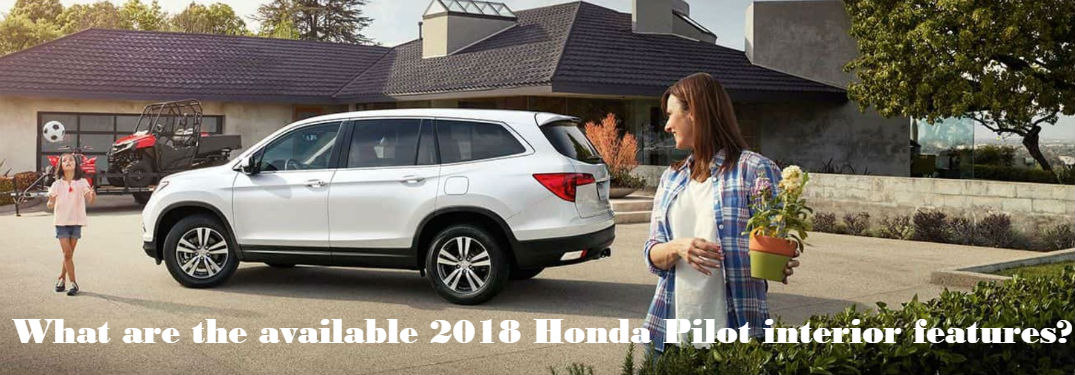 What are the available 2018 Honda Pilot interior features?