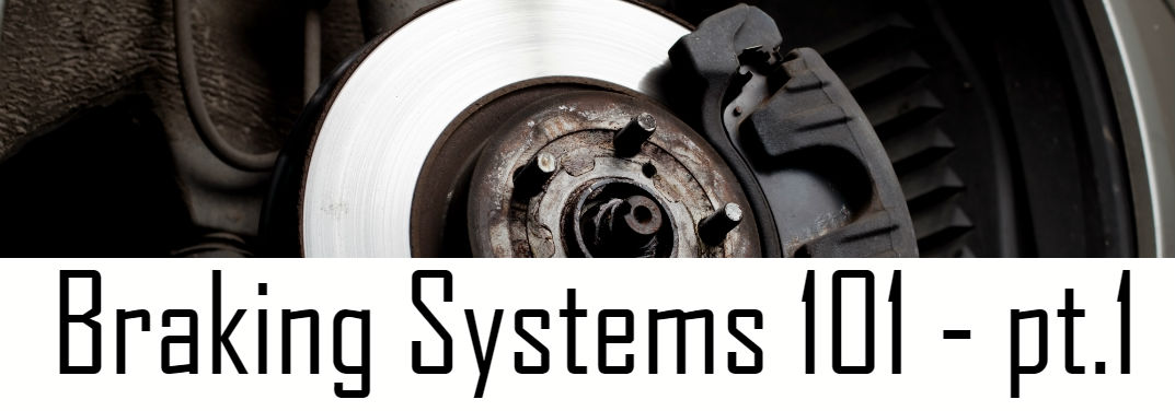 Braking Systems 101 part 1: How does my car's braking system work?