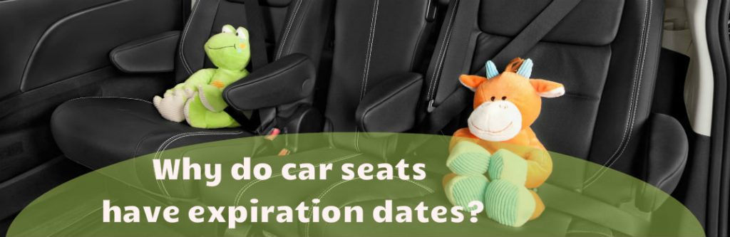 Why Do Car Seats Have Expiration Dates