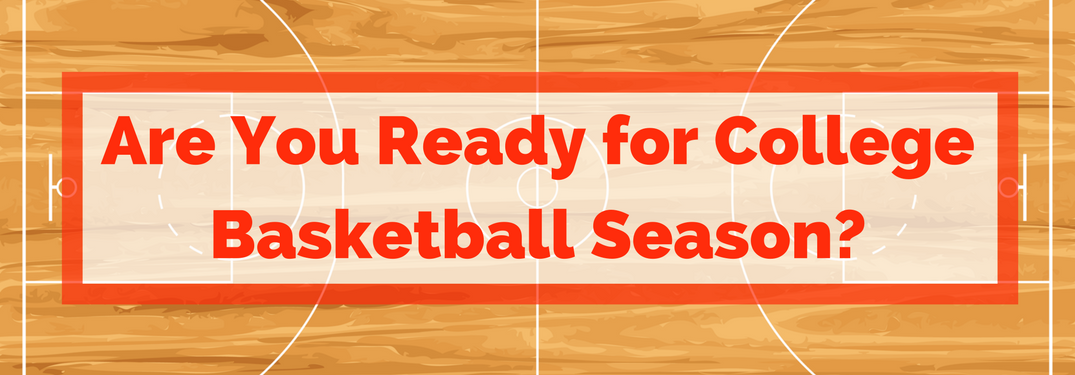 """basketball court with text """"are you ready for college basketball season?"""""""