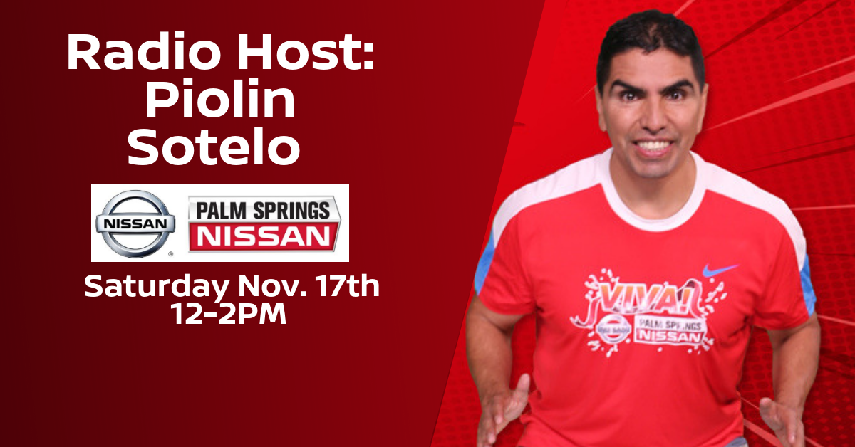 "Palm Springs Nissan Presents: Eddie ""Piolin"" Sotelo"